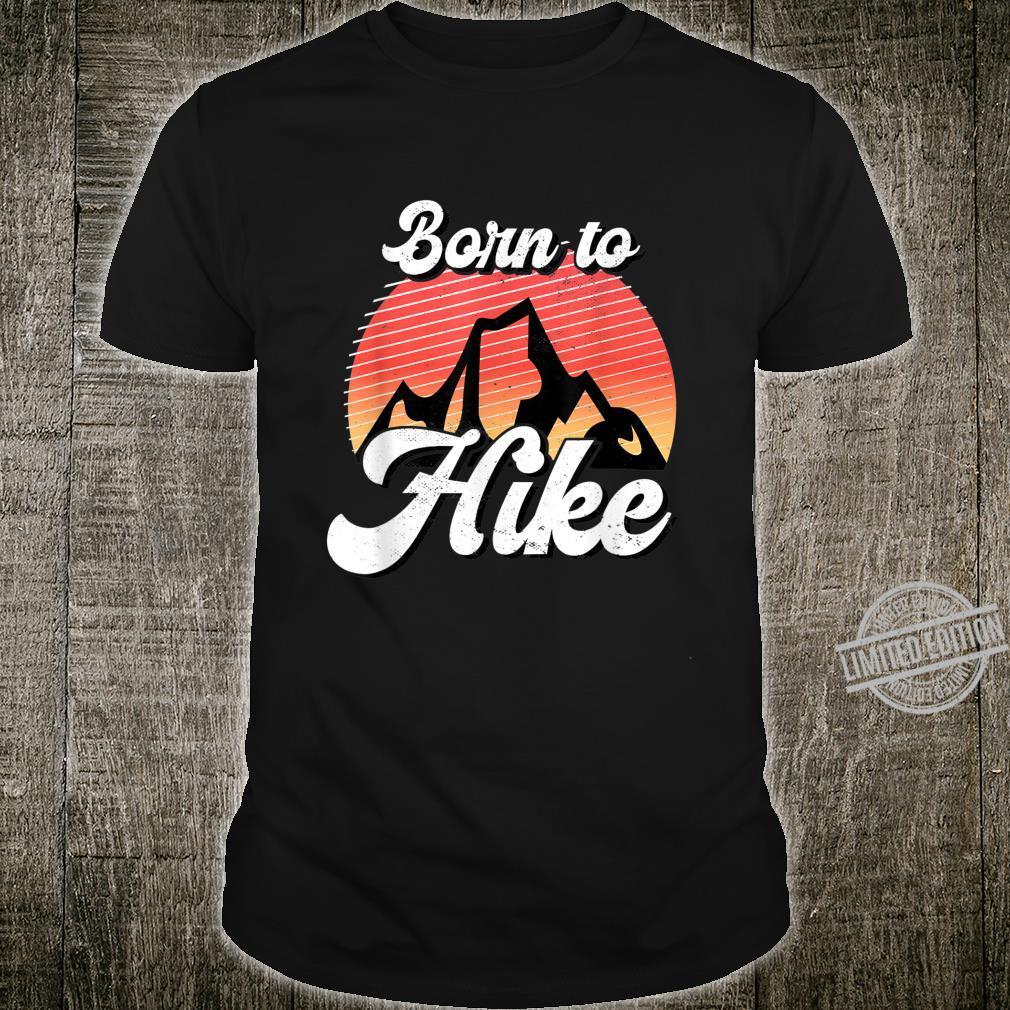 Born To Hike Berge Wandern Geschenk Wanderer Wander Shirt