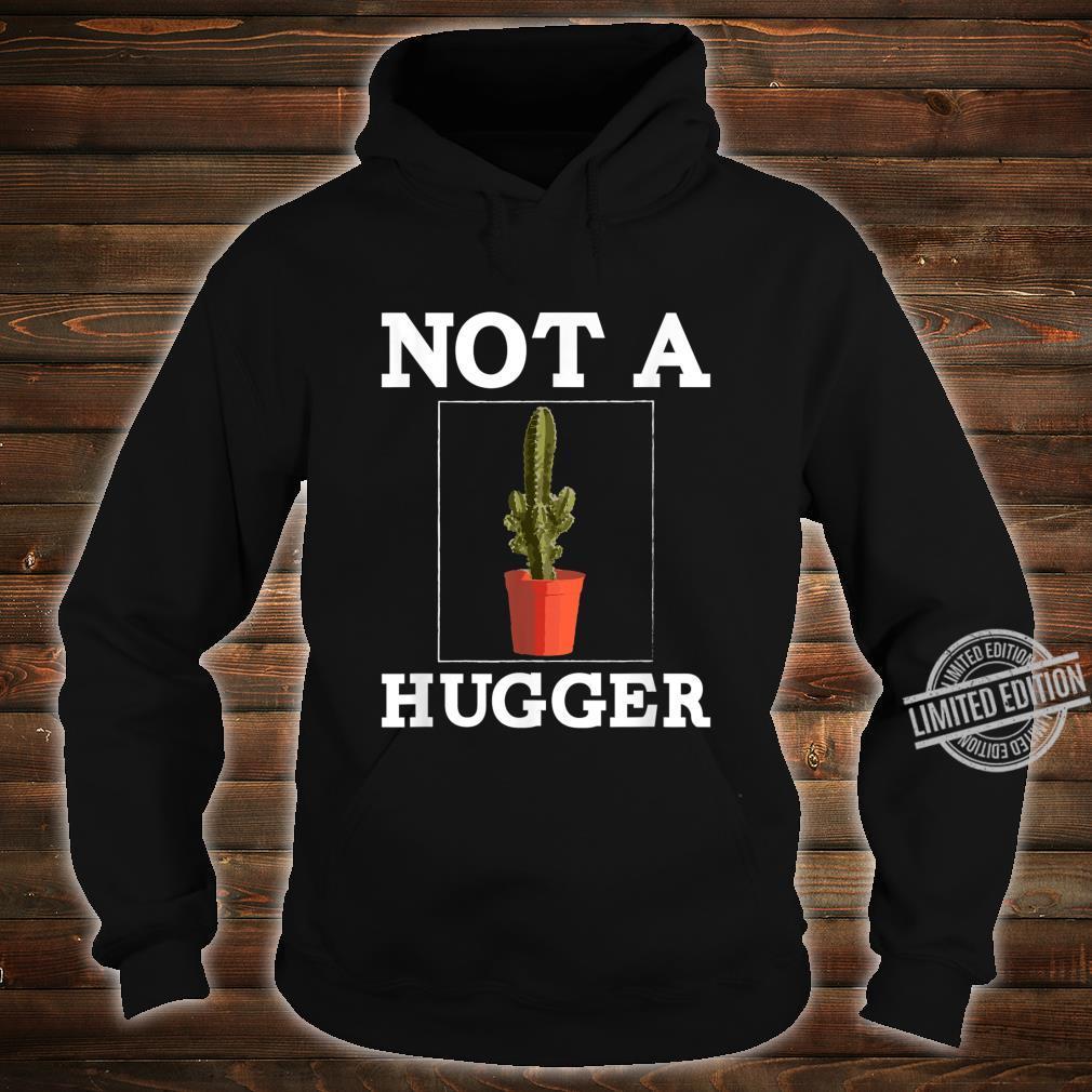 Nicht ein Hugger Shirt Lustige Vintage Cactus Sarcastic Shirt hoodie