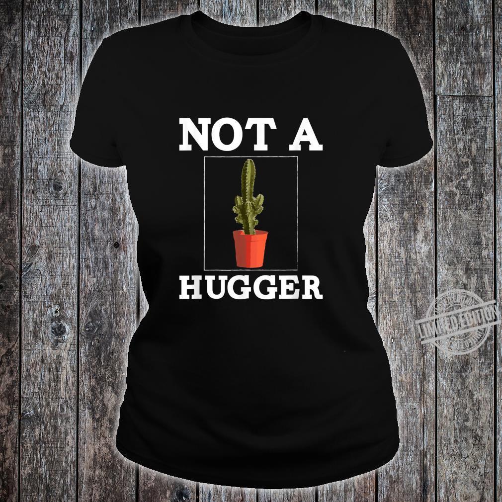 Nicht ein Hugger Shirt Lustige Vintage Cactus Sarcastic Shirt ladies tee