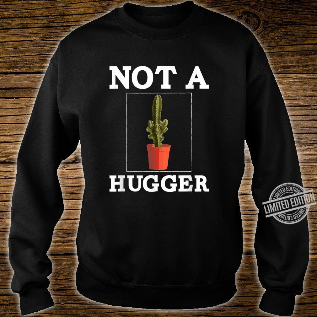 Nicht ein Hugger Shirt Lustige Vintage Cactus Sarcastic Shirt sweater