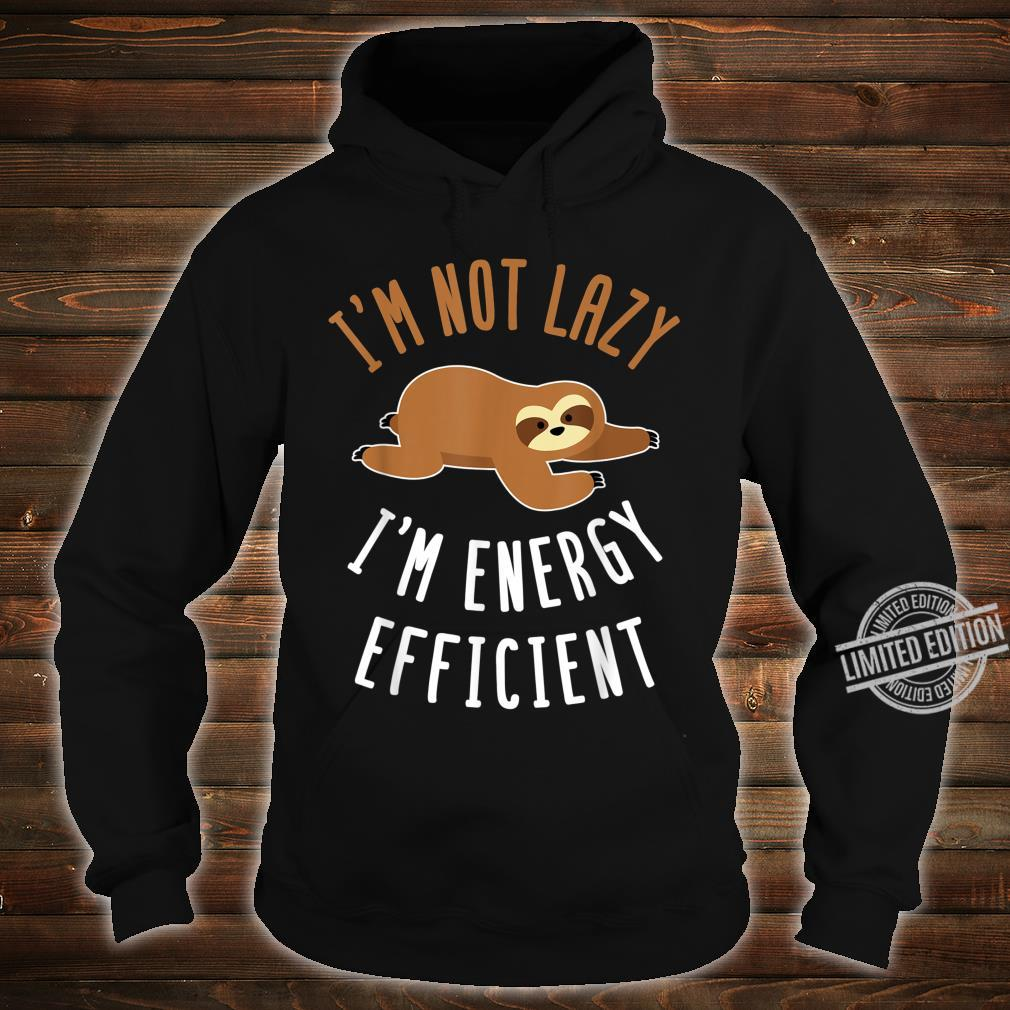 Nicht faul sondern Energie sparend Faultier Design Shirt hoodie
