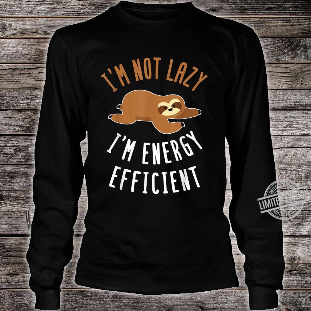 Nicht faul sondern Energie sparend Faultier Design Shirt long sleeved