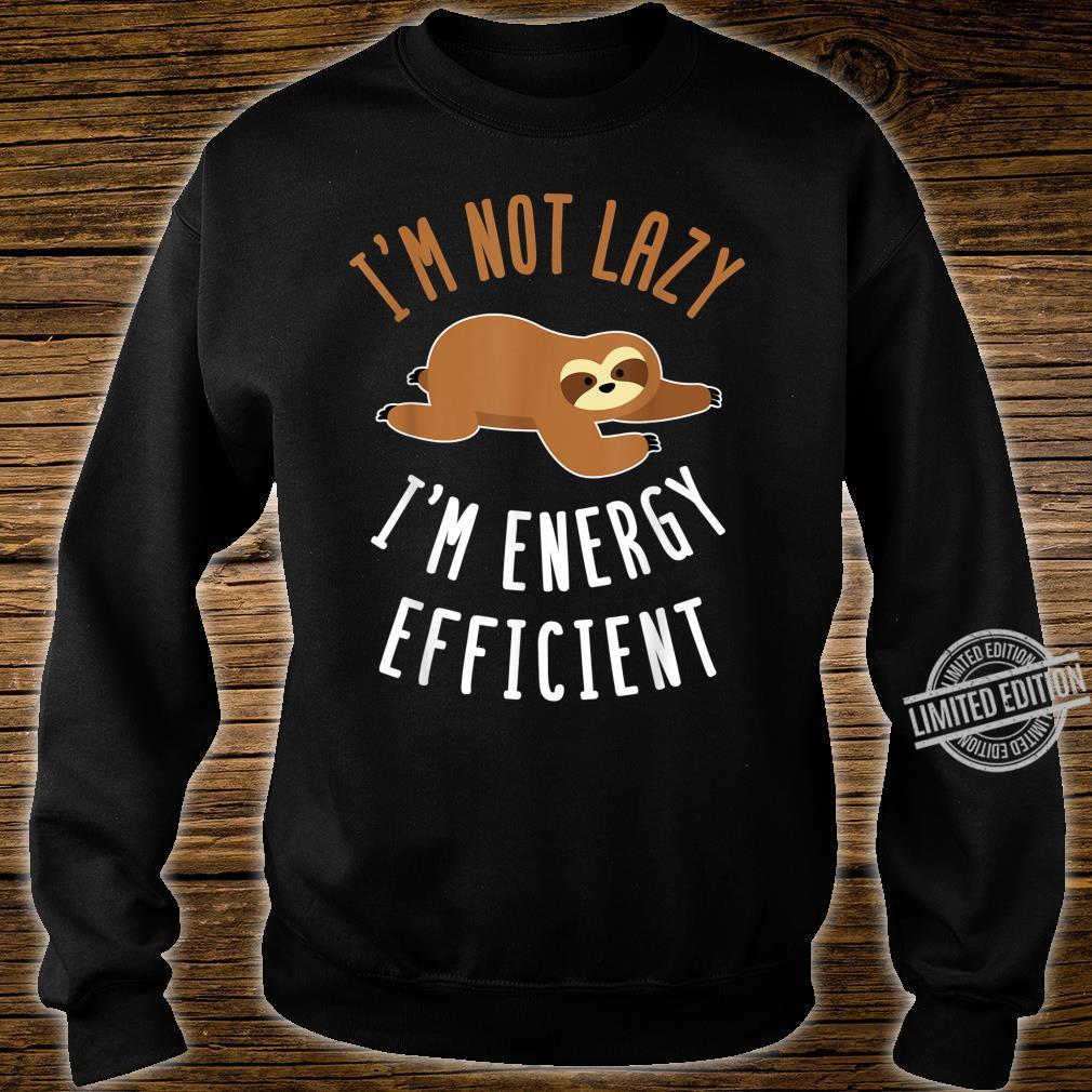 Nicht faul sondern Energie sparend Faultier Design Shirt sweater