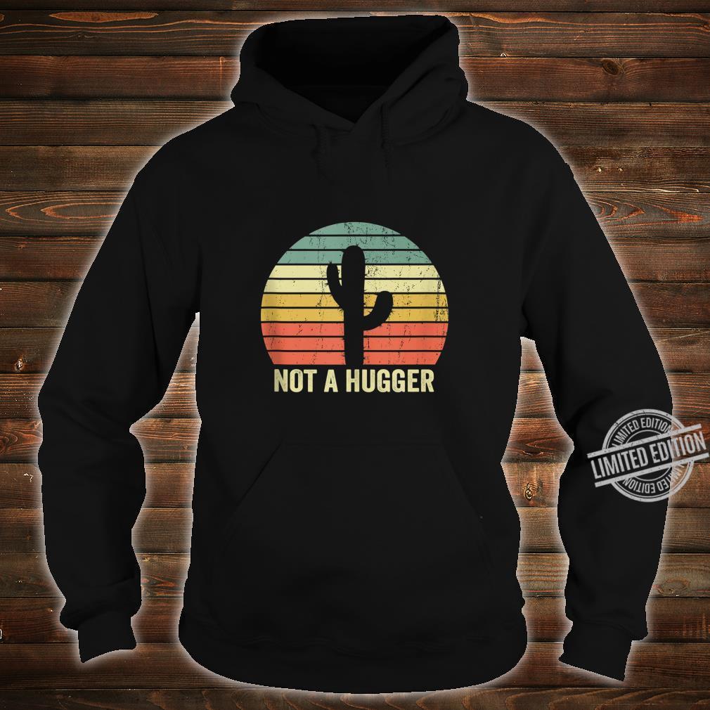 Not A Hugger Cactus Sarcastic Shirt hoodie