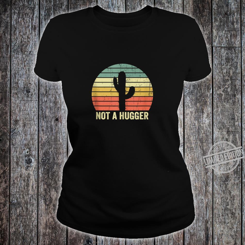 Not A Hugger Cactus Sarcastic Shirt ladies tee