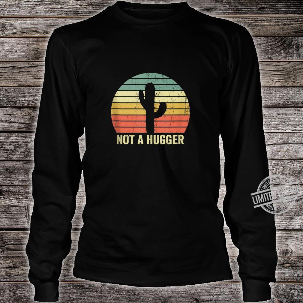 Not A Hugger Cactus Sarcastic Shirt long sleeved