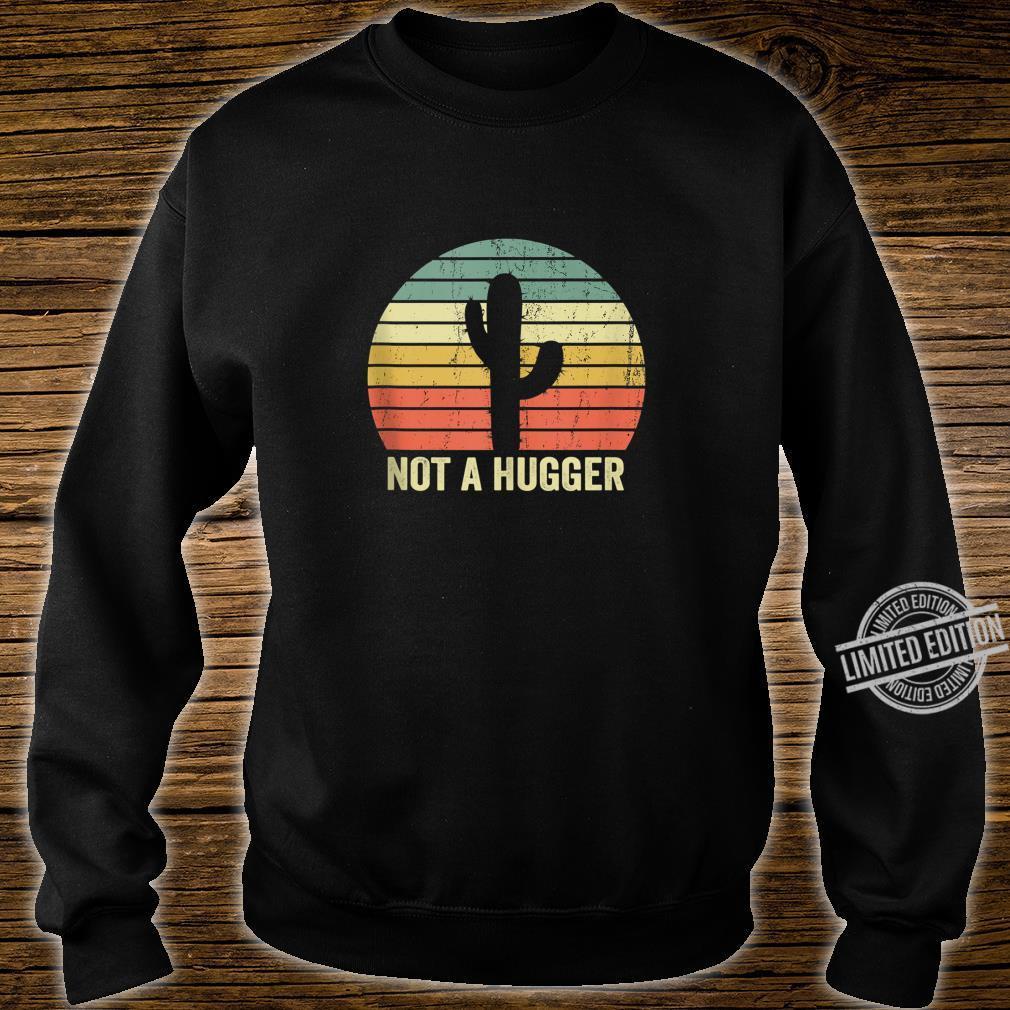 Not A Hugger Cactus Sarcastic Shirt sweater