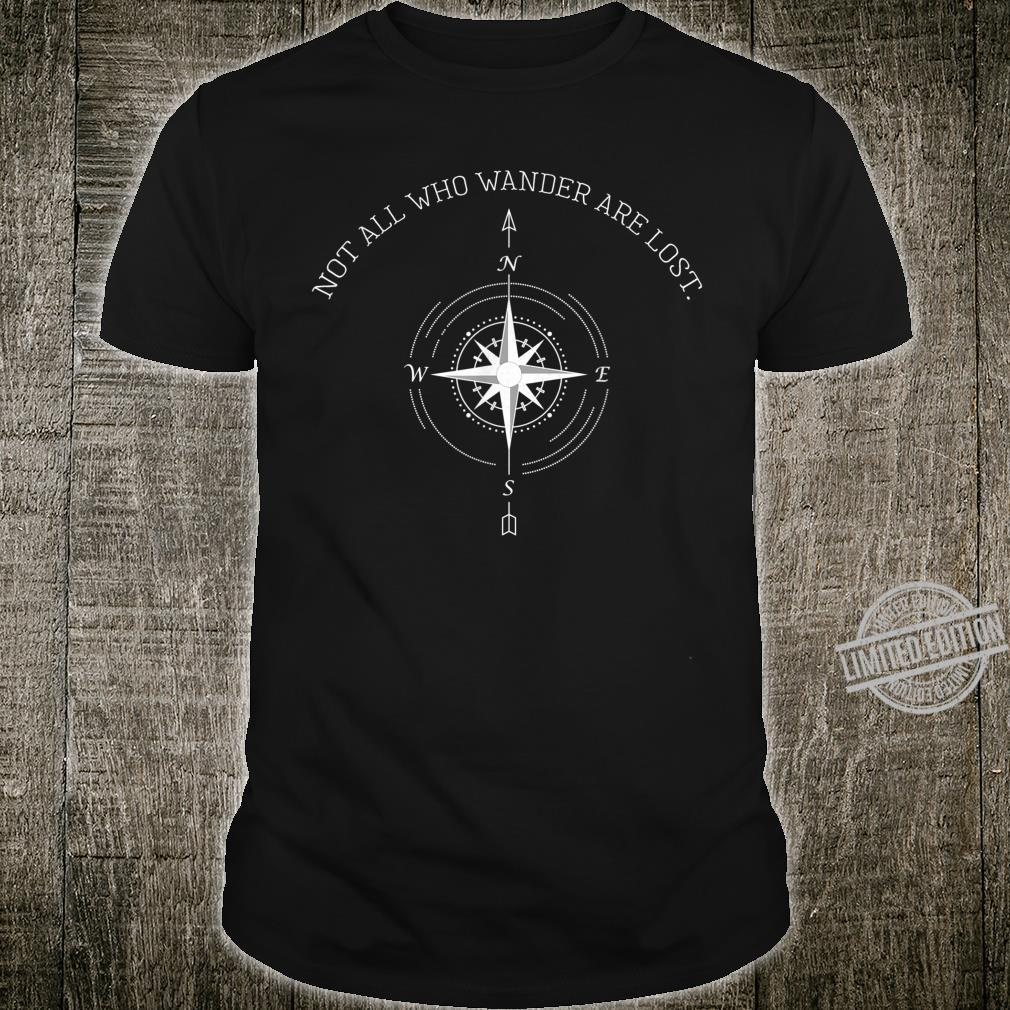 Not All Who Wander Are Lost Travel Shirt