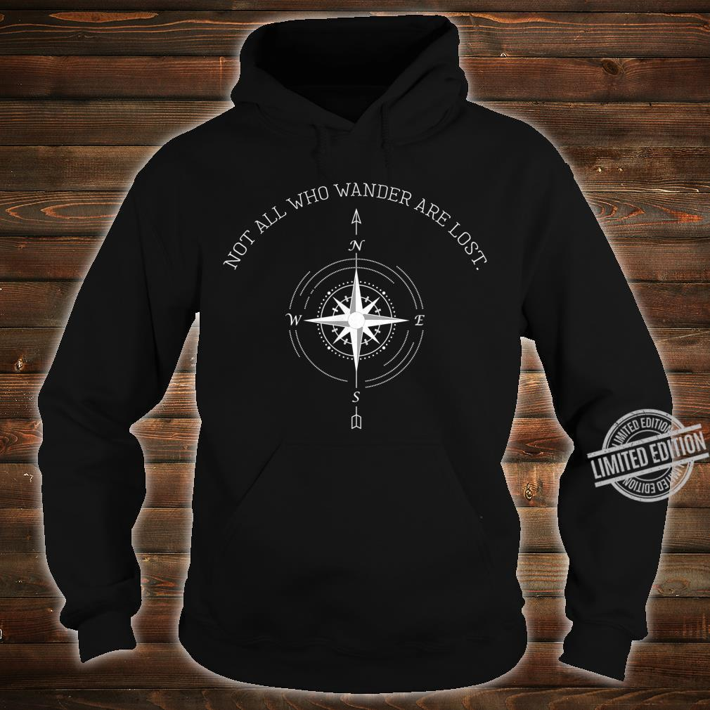 Not All Who Wander Are Lost Travel Shirt hoodie