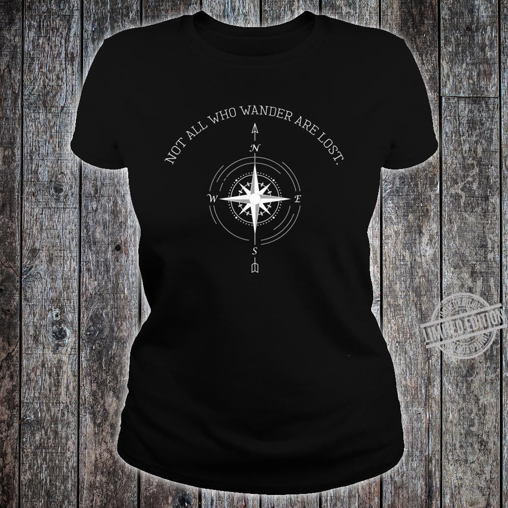 Not All Who Wander Are Lost Travel Shirt ladies tee