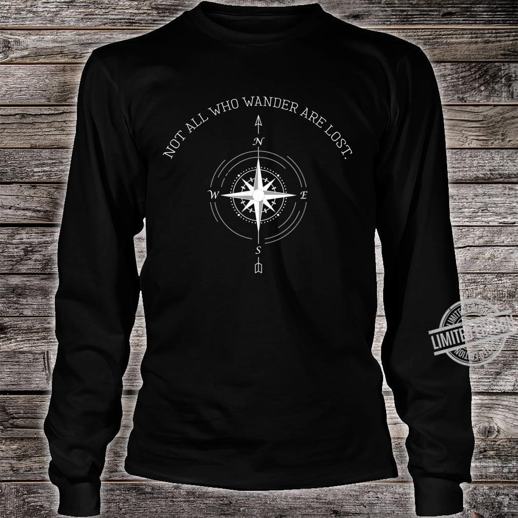 Not All Who Wander Are Lost Travel Shirt long sleeved