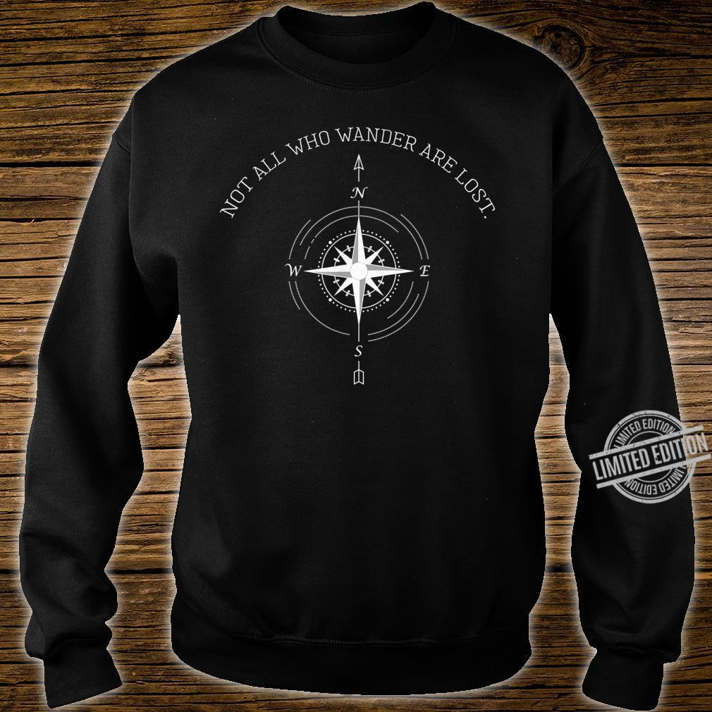 Not All Who Wander Are Lost Travel Shirt sweater