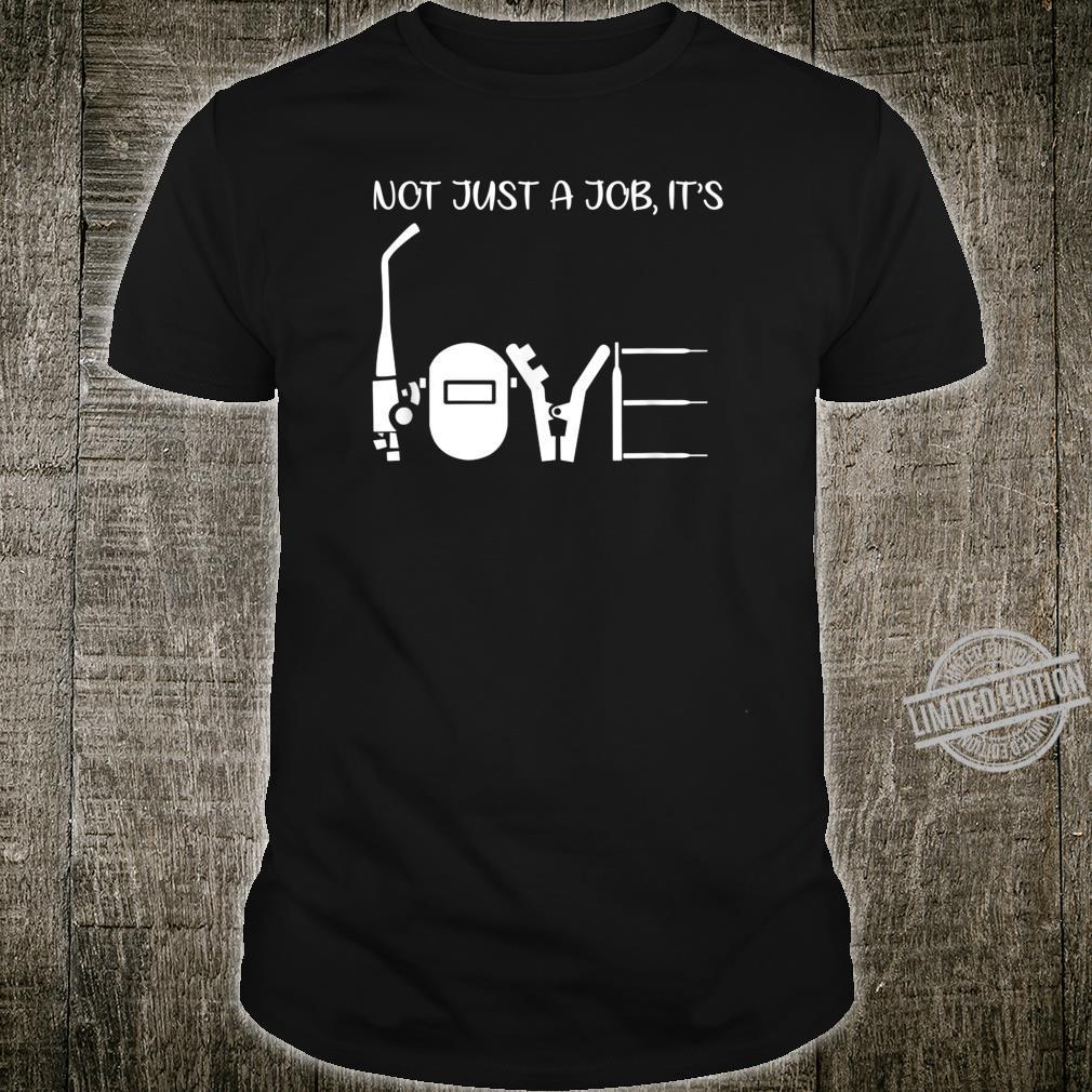 Not Just A Job It's Love Welder Shirt