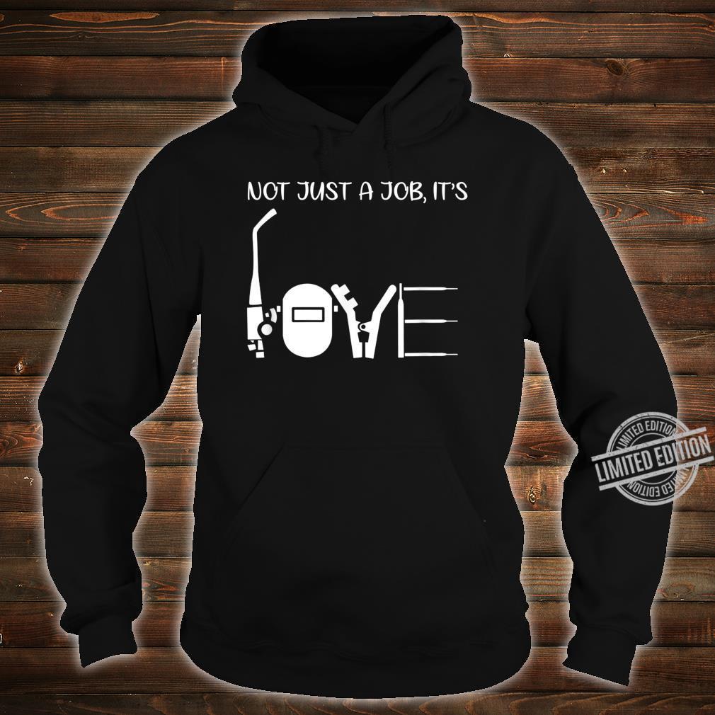 Not Just A Job It's Love Welder Shirt hoodie