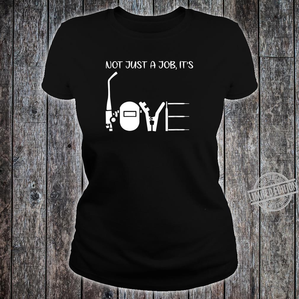 Not Just A Job It's Love Welder Shirt ladies tee