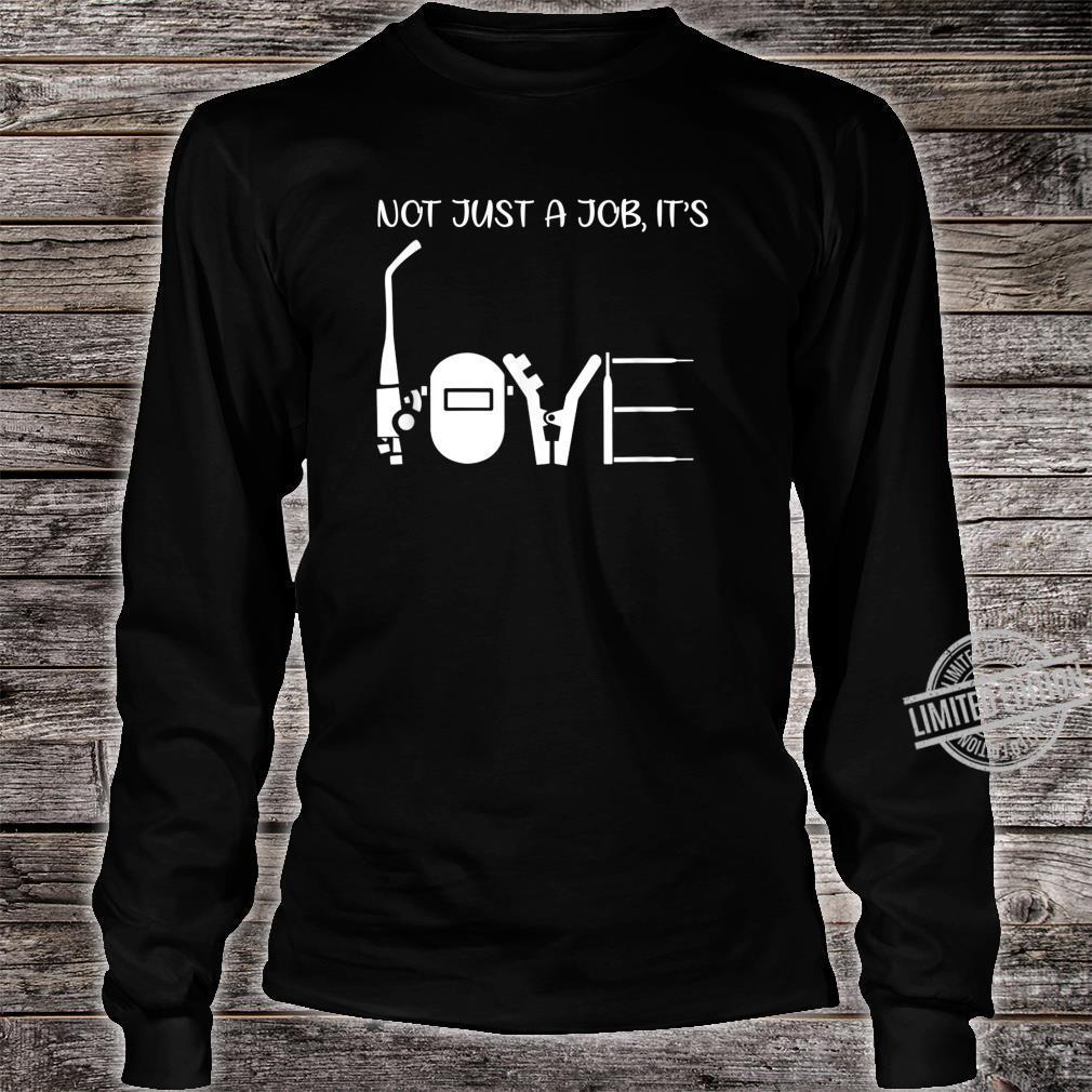 Not Just A Job It's Love Welder Shirt long sleeved