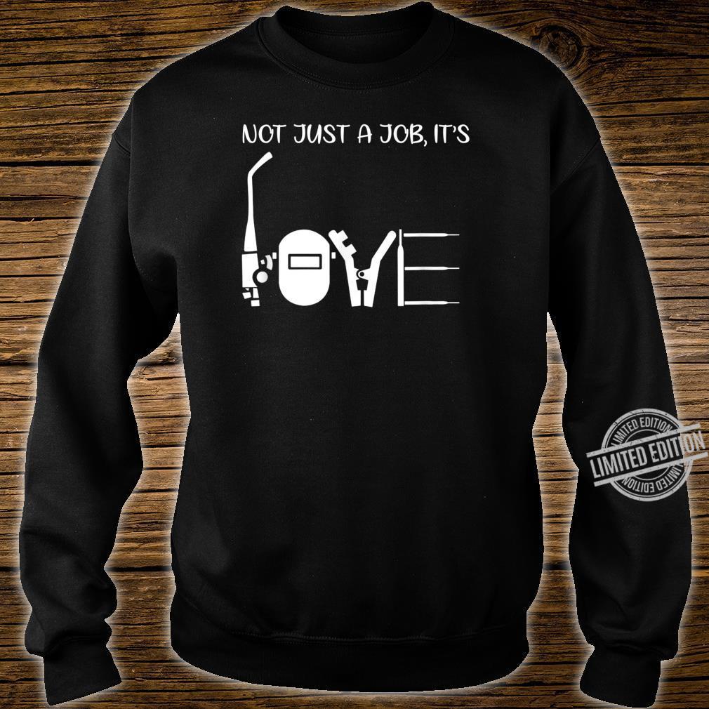 Not Just A Job It's Love Welder Shirt sweater
