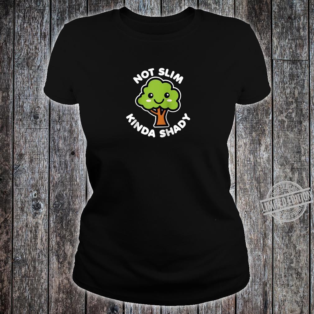 Not Slim Kinda Shady Cute Kawaii Happy Tree Dark Shirt ladies tee