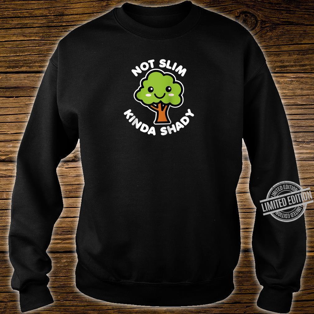 Not Slim Kinda Shady Cute Kawaii Happy Tree Dark Shirt sweater