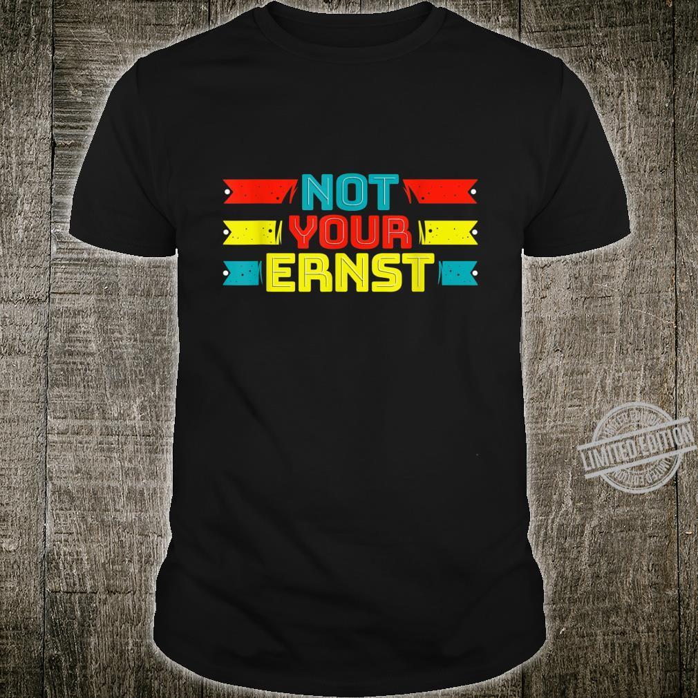 Not Your Ernst Denglisch Lustiger Spruch Für Gechenk Shirt