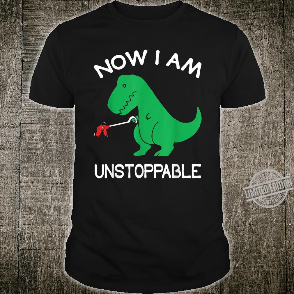 Now I'm Unstoppable TRex Dinosaur Shirt