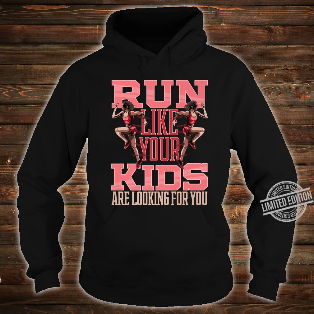 Run Like Your Are Looking For You Mother Running Shirt hoodie