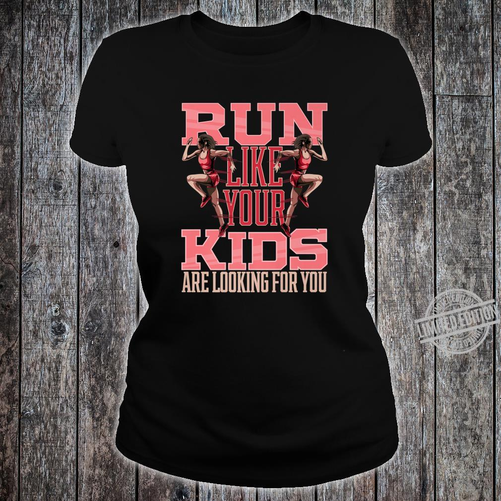 Run Like Your Are Looking For You Mother Running Shirt ladies tee
