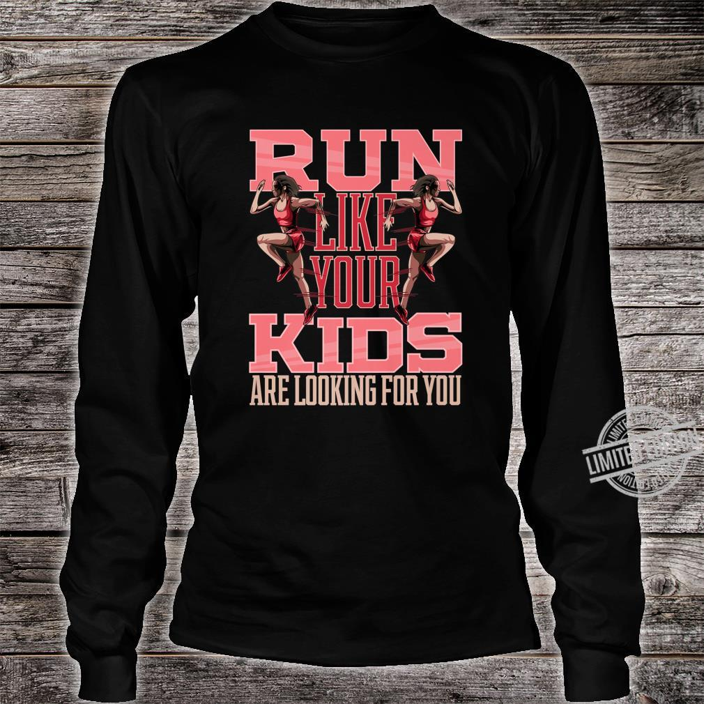 Run Like Your Are Looking For You Mother Running Shirt long sleeved