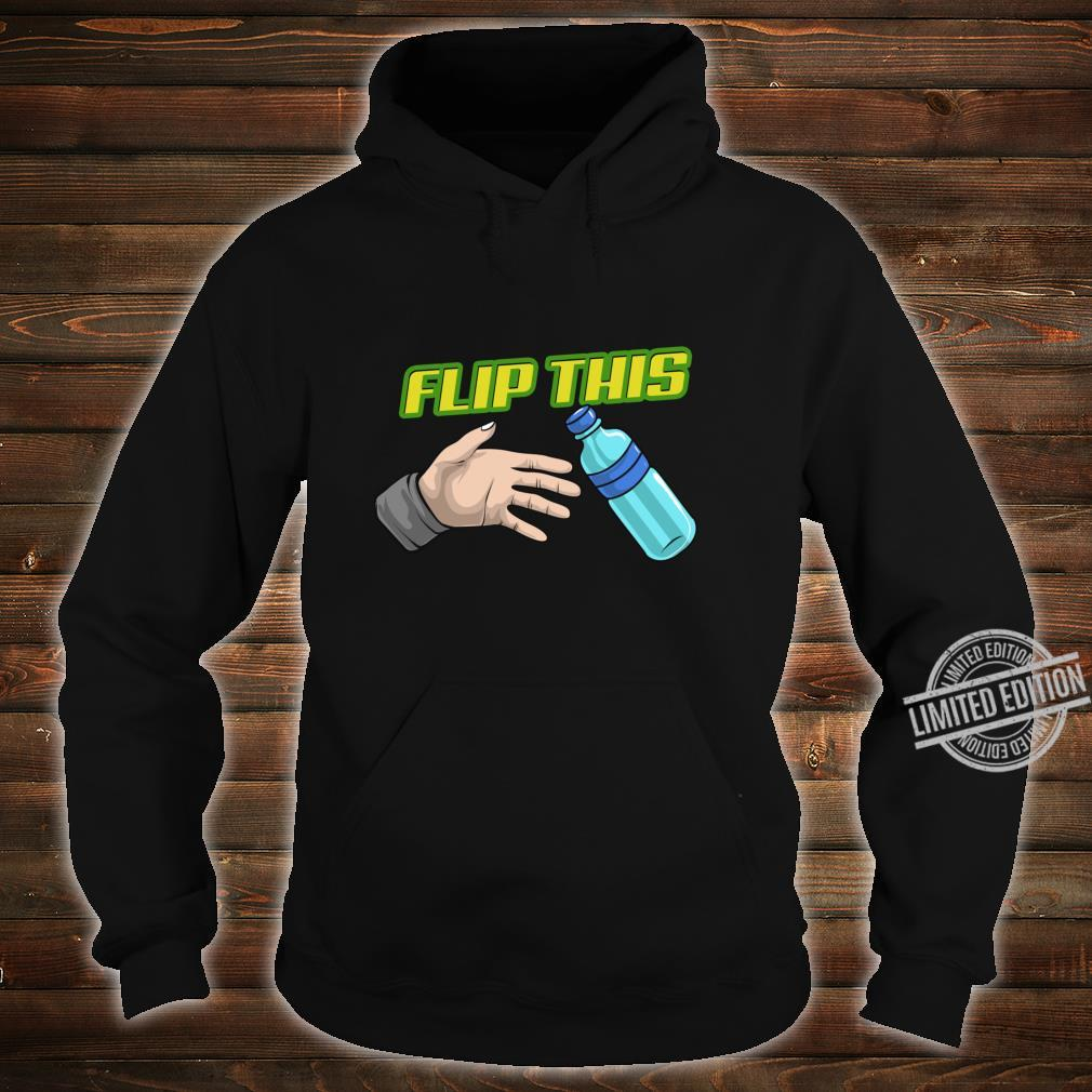 Water Bottle Flip Spiel Flasche Flaschensalto Challenge Shirt hoodie