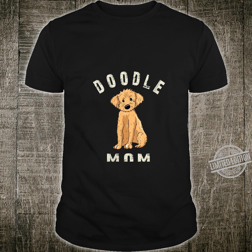 Womens Doodle Dog Labradoodle Mom Goldendoodle Shirt